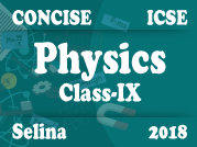 Selina Concise Physics IX - 2018