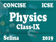 Selina Concise Physics IX