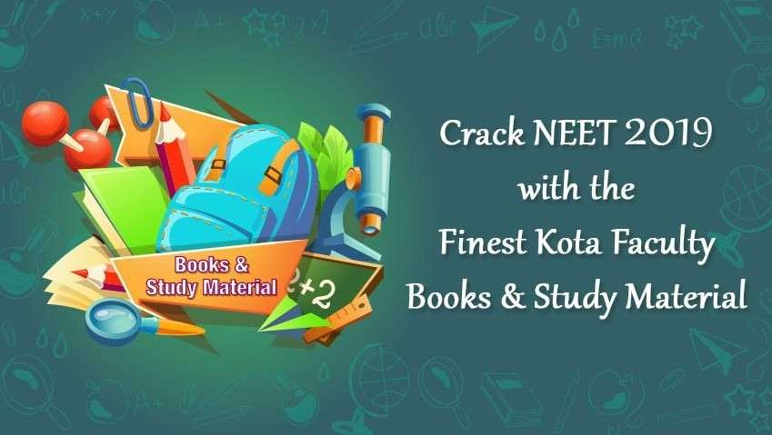 Crack NEET 2019 with the Finest Kota Faculty Books and Study Material
