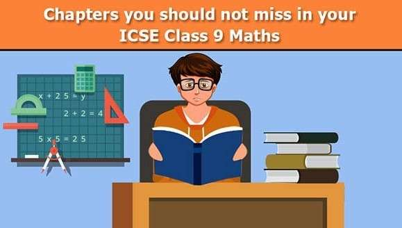 Important Chapters you should not skip in ICSE Class 9 Maths