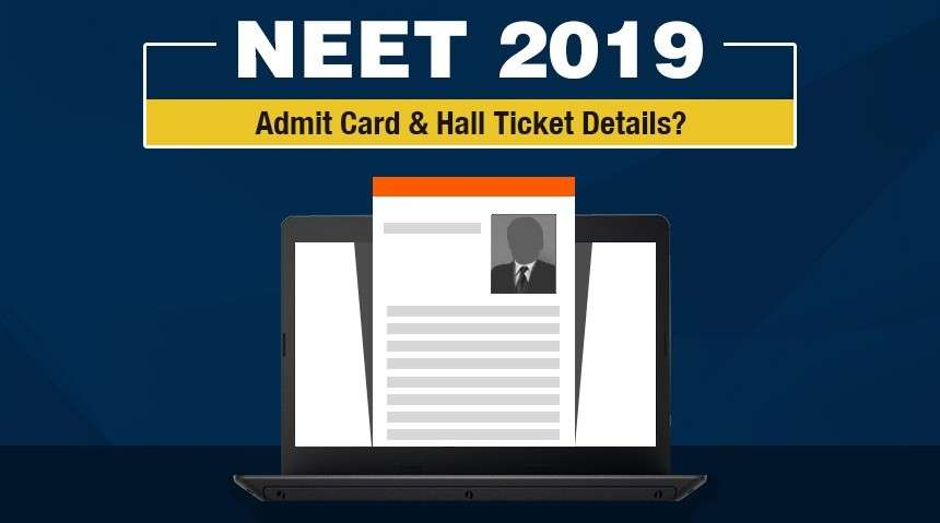 NEET Admit Card 2019 Release Date details and How to Download NEET Hall Ticket?