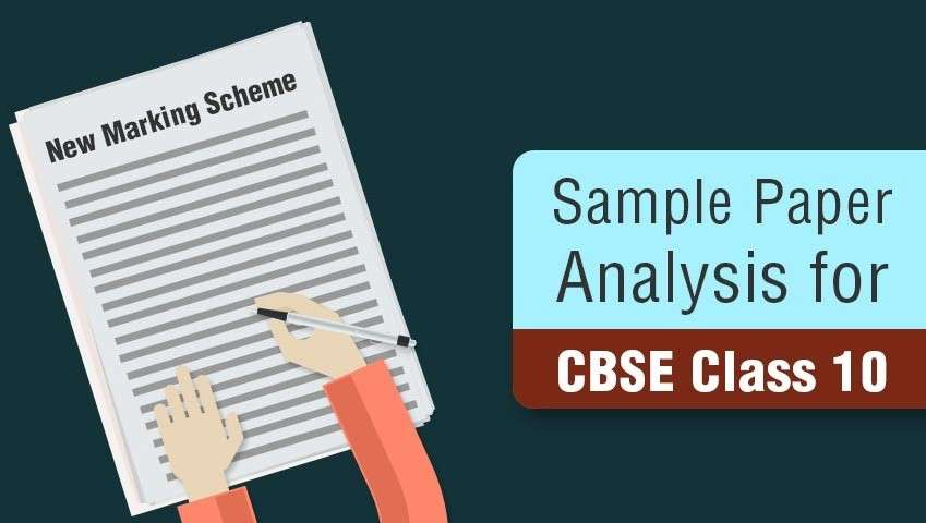 Sample paper analysis for CBSE Class 10 with New Marking Scheme