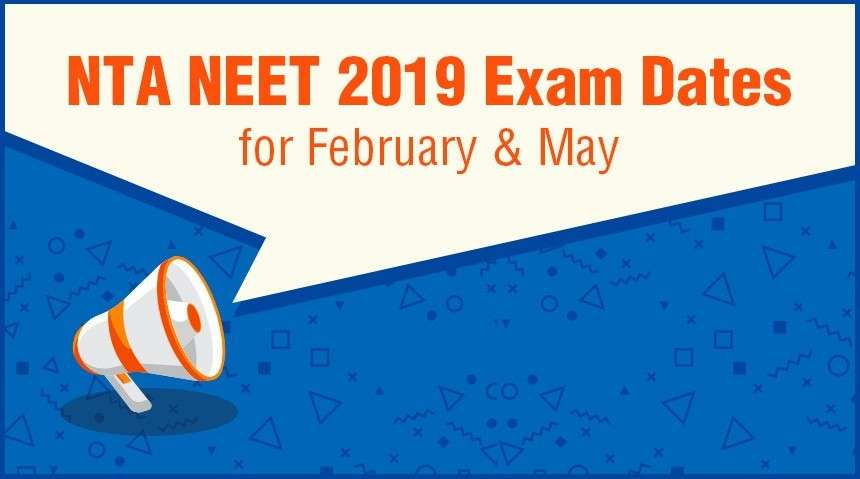 NTA NEET 2019 Exam Dates for February and May : Check Complete Schedule Here!