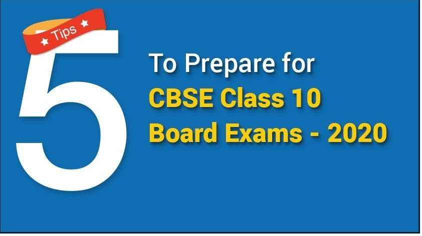 5 tips to prepare for CBSE Class 10 board exams - 2020