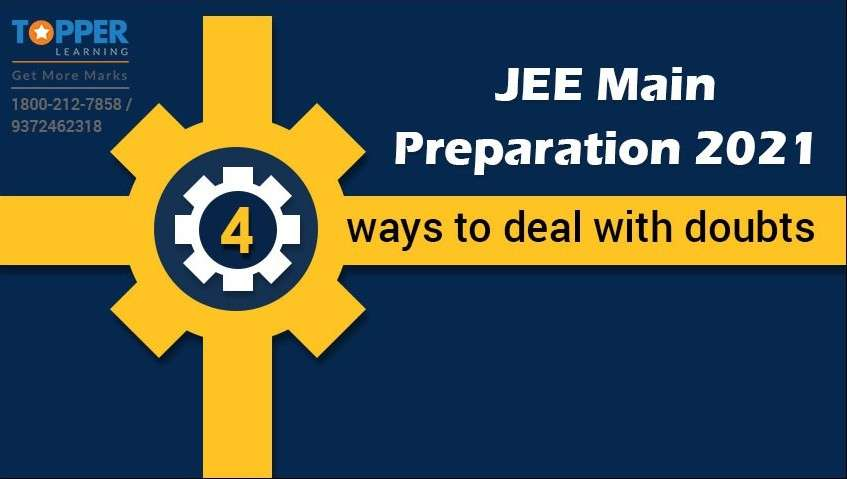 JEE Main Preparation 2021- 4 ways to deal with doubts