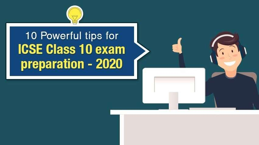 10 Powerful tips for ICSE Class 10 Exam preparation - 2020