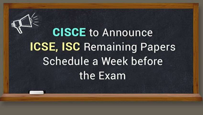 CISCE to Announce ICSE, ISC Remaining Paper Schedule a Week before the Exam