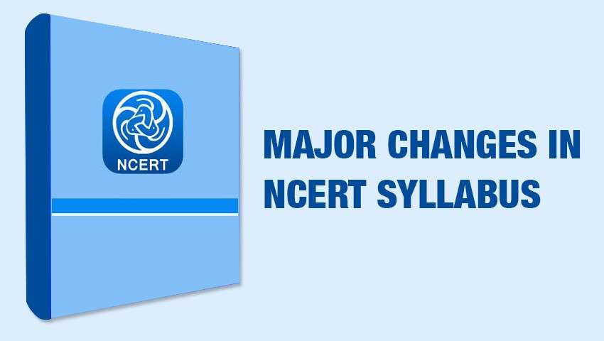 Major changes in ncert syllabus post implementation of the