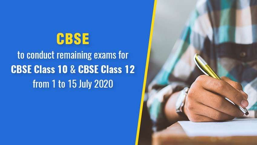 CBSE to conduct remaining exams for CBSE 10 and CBSE 12 from July 1 to 15 2020