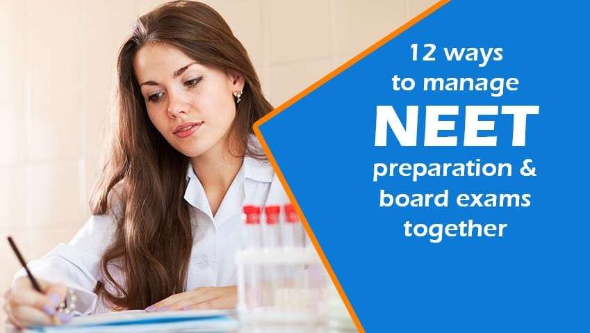 12 Ways To Manage NEET Preparation And Board Exams Together