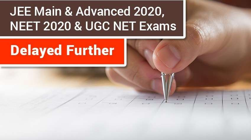 JEE Main and Advanced 2020, NEET 2020 and UGC NET Exams Delayed Further