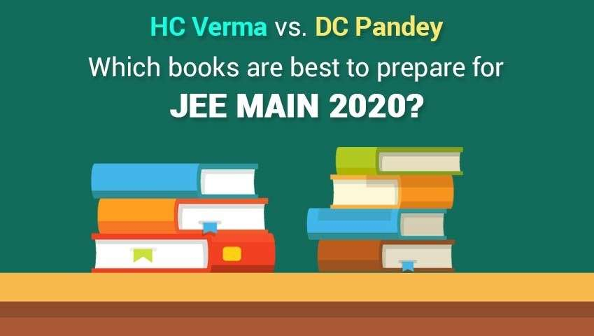 HC Verma Vs. DC Pandey: Which books are best to prepare for JEE Main 2020?