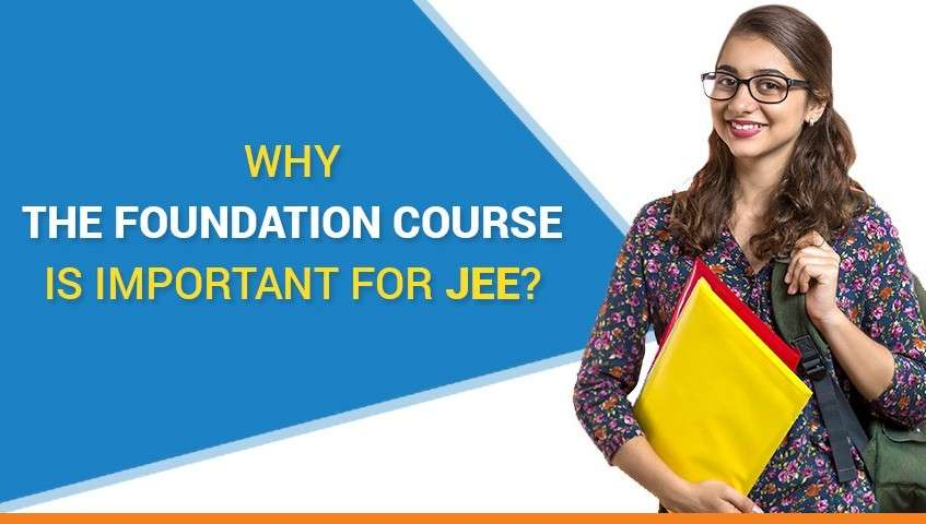 Why the Foundation Course is Important for JEE?