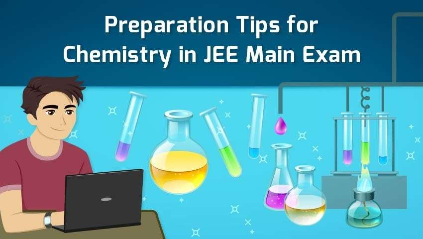 Preparation Tips for Chemistry in JEE Main Exam 2020