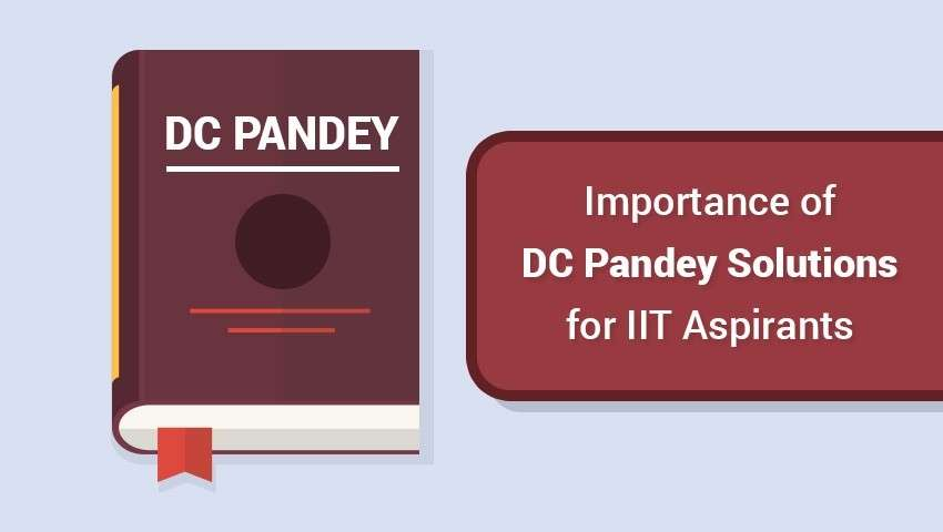 Importance of DC Pandey Solutions for IIT Aspirants