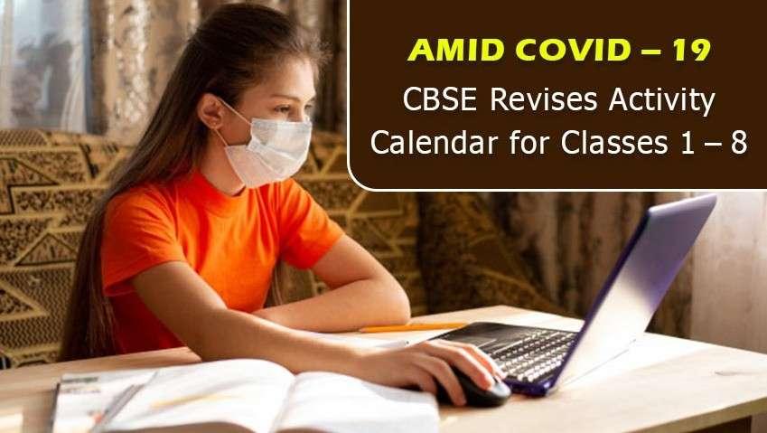 Amid Covid - 19 CBSE Revises Activity Calendar for Classes 1 - 8