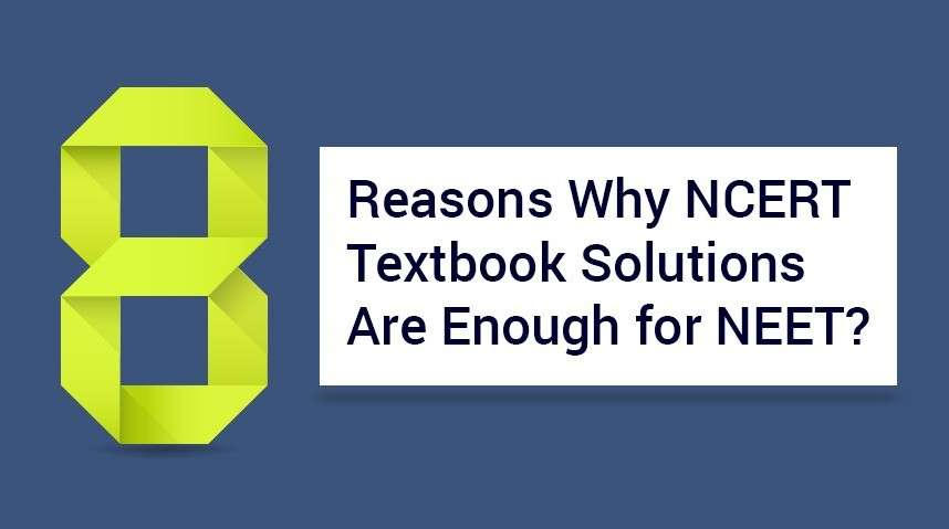 Top 8 Reasons Why NCERT Solutions Are Enough for NEET