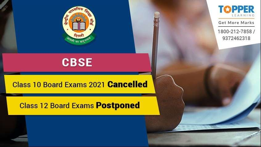 CBSE Class 10 Board Exams 2021 Cancelled, Class 12 Board Exams Postponed