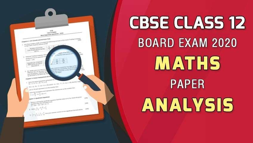 CBSE Class 12 Maths 2020 Post - Paper Analysis