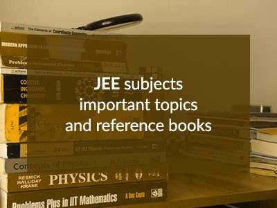 JEE Main & Advanced Book Reference and Important Topics for Physics, Chemistry & Maths