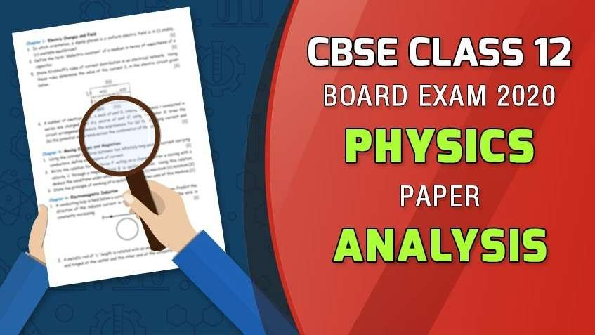 CBSE Class 12 Board Exam 2020 - Physics Paper Analysis