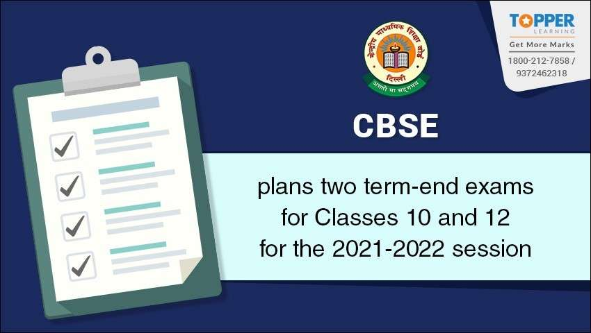 CBSE plans two term-end exams for Classes 10 and 12 for the 2021-2022 session