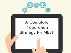 A Complete Preparation Strategy for NEET