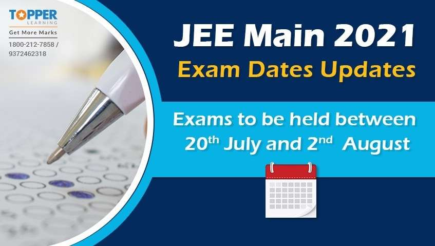 JEE Main 2021 Exam Dates Updates: Exams to be held between 20th July and 2nd August.