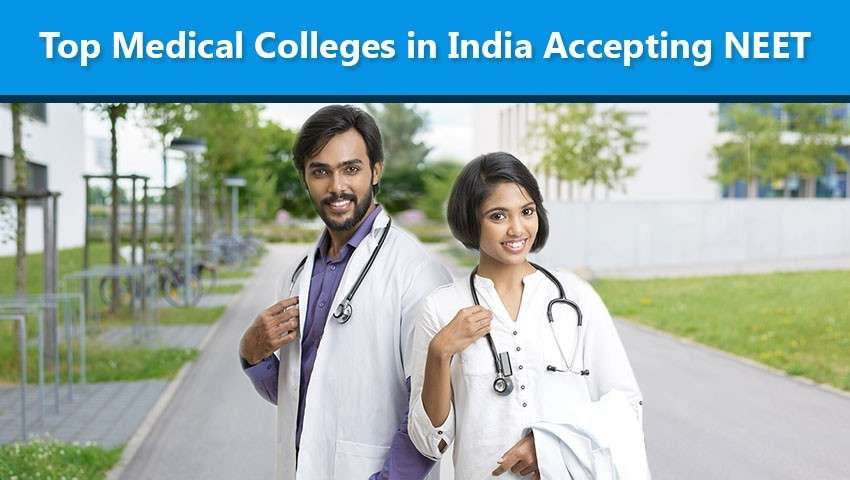 Top Medical Colleges in India Accepting NEET