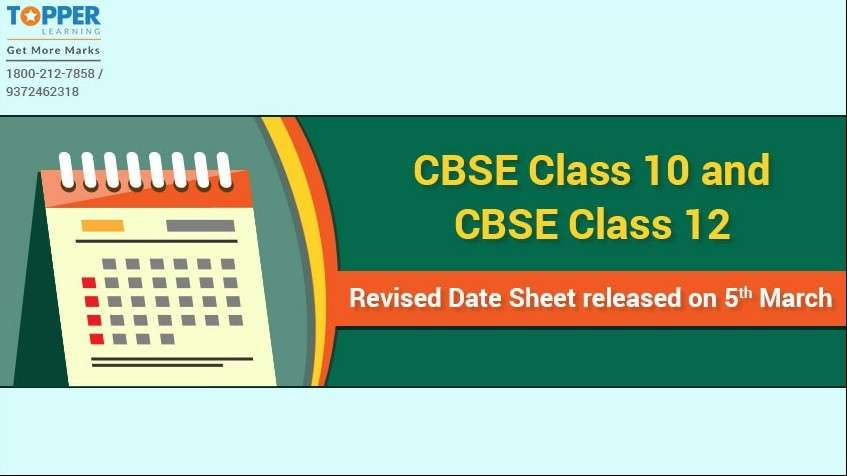 CBSE Class 10 and CBSE Class 12 Revised Date Sheet released on 5th March