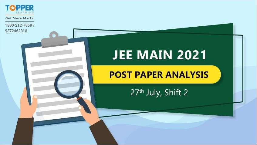 JEE Main 2021 Post Paper Analysis - 27th July, Shift 2