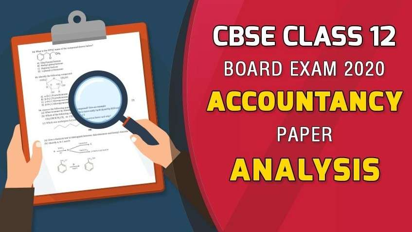 CBSE Class 12 Accountancy Exam 2020 - Board Paper Analysis