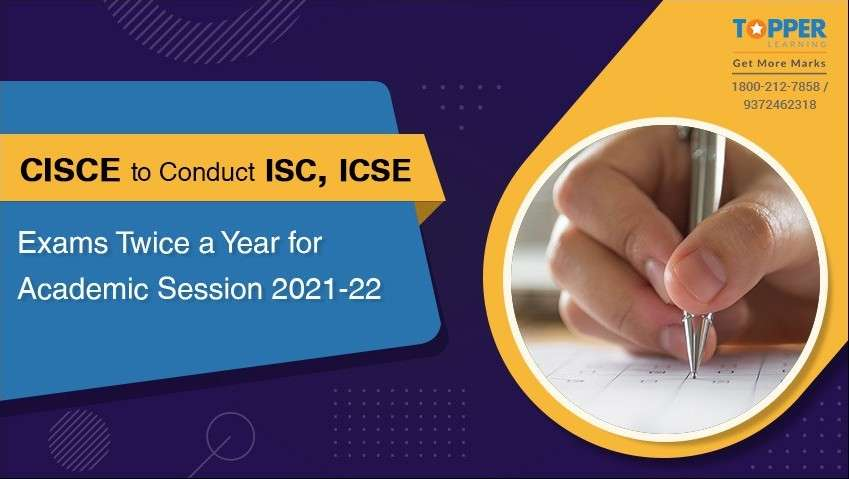 CISCE to Conduct ISC, ICSE Exams Twice a Year for Academic Session 2021-22