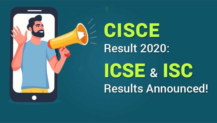 CISCE Result 2020: ICSE and ISC Results Announced!