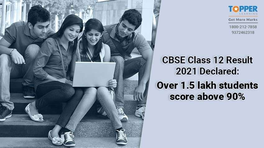 CBSE Class 12 Result 2021 Declared: Over 1.5 lakh students score above 90%