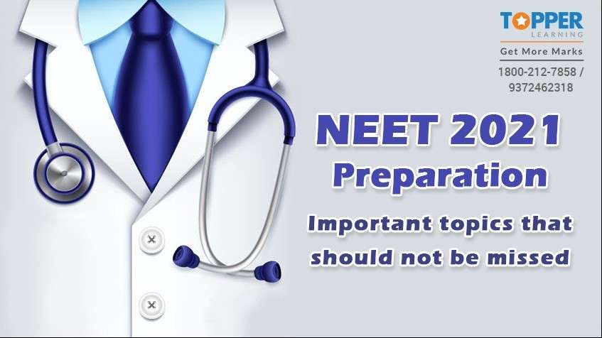 NEET 2021 Preparation- Important topics that should not be missed