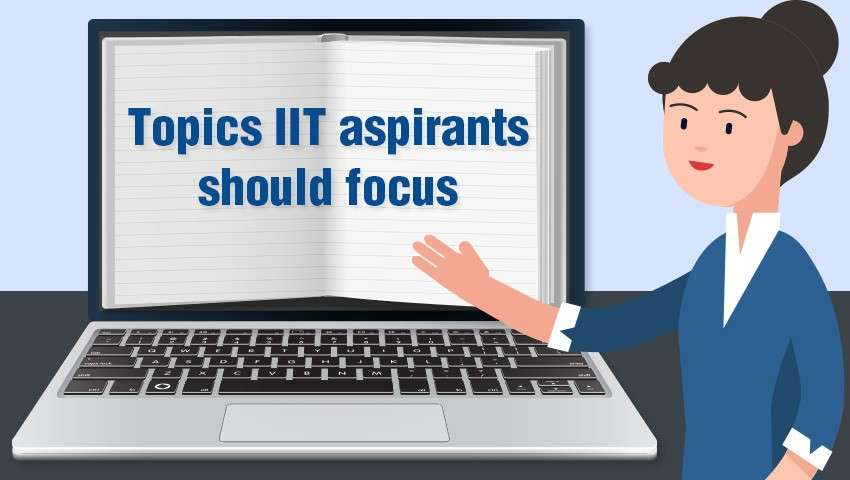 Topics IIT aspirants should focus on