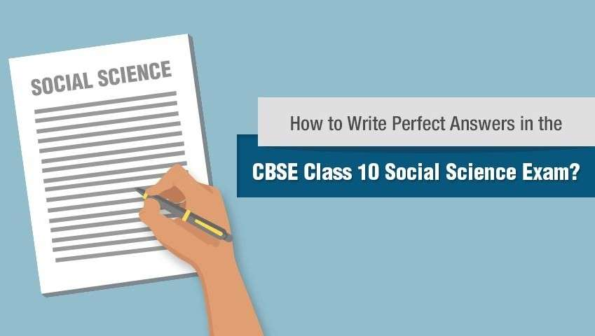 How to Write Perfect Answers in CBSE Class 10 Social Science exam?