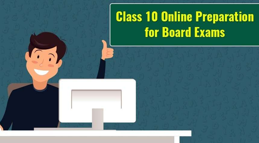 Class 10 Online Preparation for Board Exams