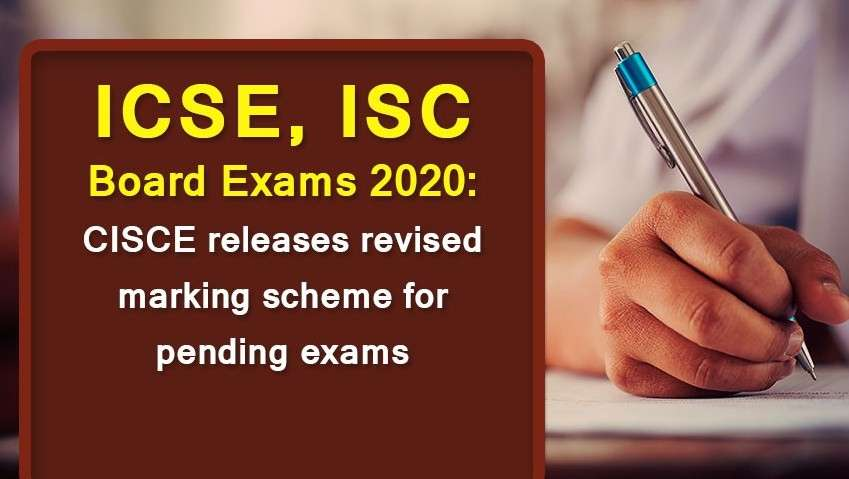 ICSE, ISC Board exams 2020: CISCE releases revised marking scheme for pending exams