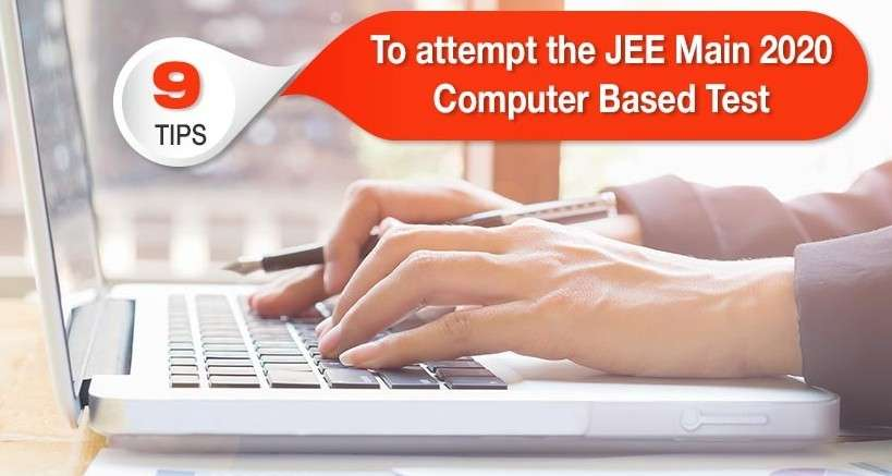 9 tips to attempt the JEE Main 2020 Computer Based Test