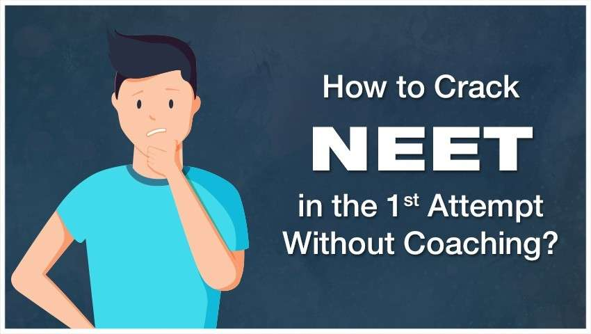 How to Crack NEET in the 1st Attempt Without Coaching?