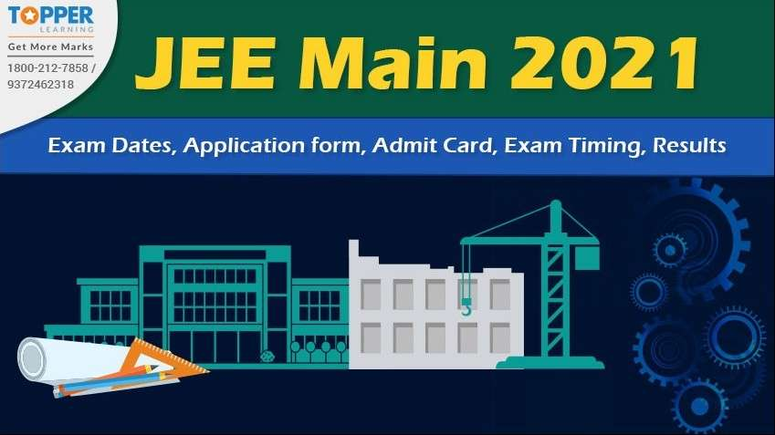 JEE Main 2021 - Exam Dates, Application form, Admit Card, Exam Timings, Results