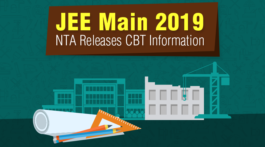 JEE Main 2019: NTA Releases CBT Information