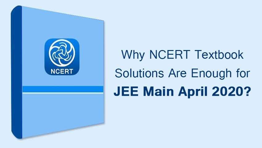 Why NCERT Textbook Solutions Are Enough for JEE Main April 2020?