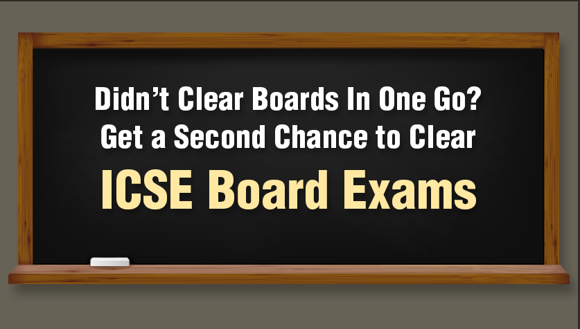 Didn't Clear Boards In One Go? Get a Second Chance to Clear ICSE Board Exams