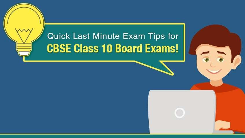 Check Out Quick Last Minute Exam Tips for CBSE Class 10 Board Exams!