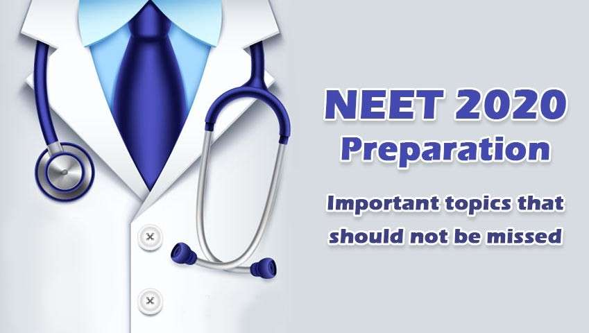 NEET 2020 Preparation- Important topics that should not be missed