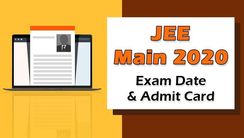 JEE Main 2020 Exam Date and Admit Card