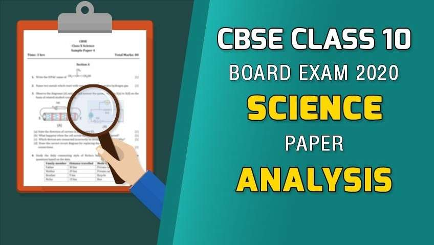 CBSE Class 10 Science Exam 2020 - Board Paper Analysis
